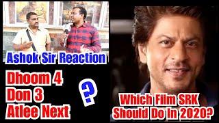 Ashok Sir Reaction On What Film Shah Rukh Khan Should Do Next In 2020?