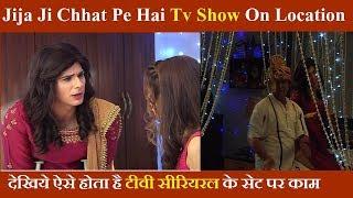Jija Ji Chhat Pe Hai Tv Show On Location  | News Remind