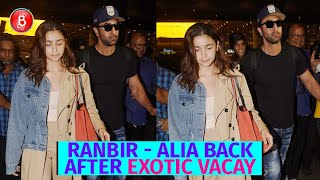 Ranbir Kapoor-Alia Bhatt Return To The Bay After A Romantic Exotic Vacay