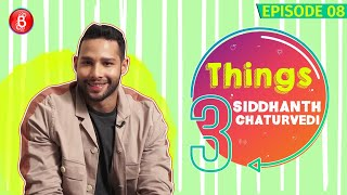 Siddhanth Chaturvedi Reveals The Weirdest Pick Up Lines Used On Him | 3 Things