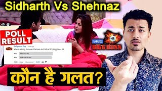 Bigg Boss 13 | Shehnaz Vs Sidharth | Who Is WRONG? | POLL RESULT | BB 13 Video