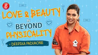Deepika Padukone's Sensational Opinion On What Love & Beauty Actually Means To Her | Chhapaak