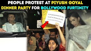 People Protest At Railway Minister Piyush Goyal Dinner Party For Bollywood Furtinity