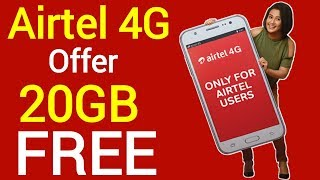 Airtel 4G Data Offer 2019 Free 20GB | Airtel free data offer | airtel free internet | Airtel Thanks