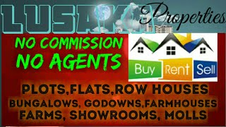 LUSAKA         PROPERTIES  ☆ Sell •Buy •Rent ☆ Flats~Plots~Bungalows~Row Houses~Shop $Real estate ☆