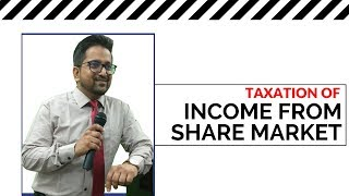Taxation of Income from Share Market by CA Raj K Agrawal