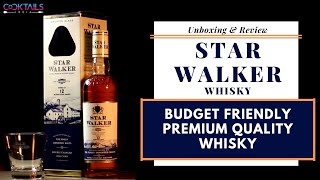 Star Walker Whisky Unboxing & Review हिन्दीमे | बजट के अनुकूल प्रीमियम Quality व्हिस्की | #Whisky