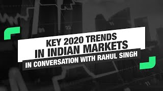 Broad basing of the market to emerge as a key trend in 2020: Rahul Singh