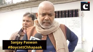 Who will stand with 'tukde tukde gang' will be opposed: Sanjay Paswan on #BoycottChhapaak