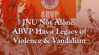 JNU Violence | JNU Not Alone ABVP has a Legacy of Violence and Vandalism