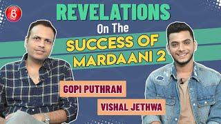 Gopi Puthran & Vishal Jethwa's Quirky Revelations On Success Of Mardaani 2
