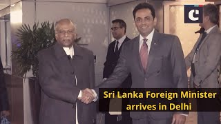 Sri Lanka Foreign Minister arrives in Delhi