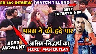 Bigg Boss 13 Review EP 102   Paras Chhabra Vs Shehnaz   Asim-Sidharth Secret Plan   BB 13 Video