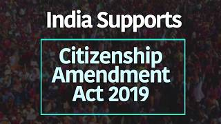 India supports Citizenship Amendment Act, 2019. #IndiaSupportsCAA