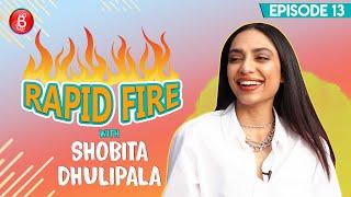 Shah Rukh Khan, Salman Khan, Aamir Khan, Saif Ali Khan - Shobita Dhulipala's Tough Pick | Rapid Fire