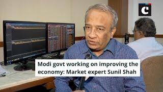 Modi govt working on improving the economy: Market expert Sunil Shah