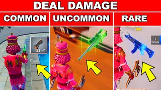 Deal Damage with a Common, Uncommon and Rare Weapons in a Single Match Fortnite
