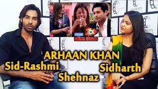Arhaan Khan Exclusive Interview On Shehnaz, Rashmi, Sidharth And Asim | Bigg Boss 13
