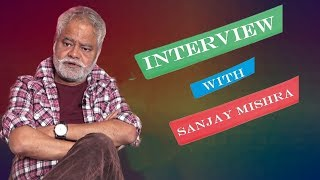 Sanjay Mishra Talk About Their Role In Kaanchli Life In A Slough | News Remind