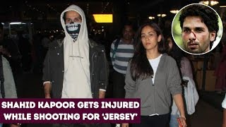 Shahid Kapoor Returns To Mumbai After Getting Badly Injured At Sets Of Jersey