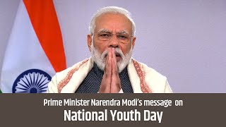 Prime Minister Narendra Modi's message to the Nation on National Youth Day | PMO