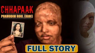 Pramodini Roul (Rani) Acid Attack Survivor | Chhapaak | A True Story | Satya Bhanja