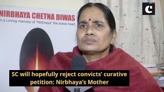 SC will hopefully reject convicts' curative petition: Nirbhaya's Mother
