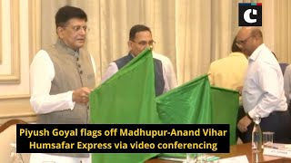 Piyush Goyal flags off Madhupur-Anand Vihar Humsafar Express via video conferencing