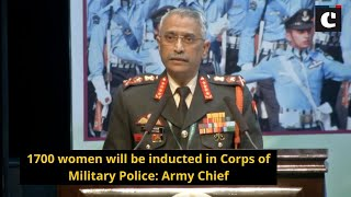 1700 women will be inducted in Corps of Military Police: Army Chief