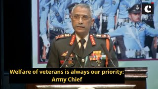 Welfare of veterans is always our priority: Army Chief