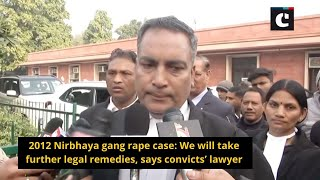 2012 Nirbhaya gang rape case: We will take further legal remedies, says convicts' lawyer