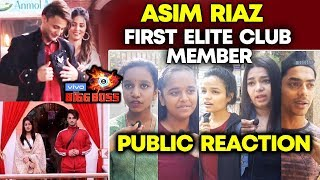 Bigg Boss 13 | Asim Riaz FIRST Elite Club Member | Public Reaction | BB 13 video