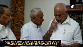 CM BS Yediyurappa greets people on 'Makar Sankranti' in Shivamogga