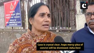 Case is crystal clear, hope mercy plea of convict will be dismissed - Asha Devi