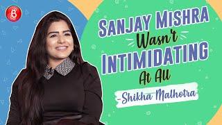 Shikha Malhotra: Working With Sanjay Mishra Wasn't Intimidating At All | Kaanchli