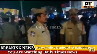 Heavy Police Deployed At Bahadurpura | And Other Places Regarding CAA PROTEST