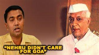 Nehru Didn't Care For Goa: CM