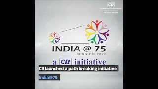CII's India@75 initiative is a grassroots and path breaking initiative.Learn more about it. #India75