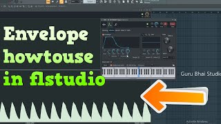 Fl Studio | Envelope Kaise Use Karte hai with Base | Hindi 2020
