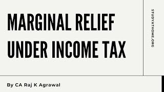 Marginal Relief under Income Tax AY 2020-21 by CA Raj K Agrawal