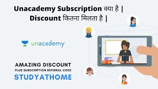 Unacademy Subscription क्या है और कैसे लेते हैं  Discount कितना मिलता है  Referral Code STUDYATHOME