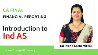 Introduction to Ind AS | Financial Reporting by CA Neha Lathi Mittal