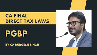 PGPB | CA Final - Direct Tax Laws by CA Durgesh Singh