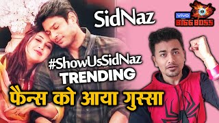 Bigg Boss 13 | Angry SidNaz Fans Trend #ShowUsSidNaz; Here's Why | Sidharth Shukla | Shehnaz | BB 13