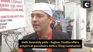 Delhi Assembly polls: Raghav Chadha offers prayers at gurudwara before filing nomination