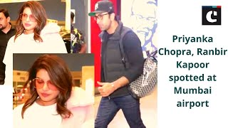 Priyanka Chopra, Ranbir Kapoor spotted at Mumbai airport