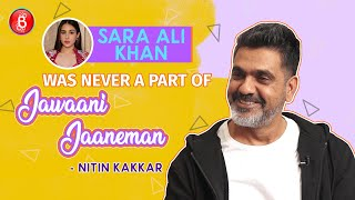 Nitin Kakkar Clears The Air On Casting Sara Ali Khan As Saif Ali Khan's Daughter In Jawaani Jaaneman