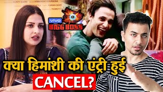 Bigg Boss 13 | Himanshi Khurana ENTRY Cancelled? | Asim Riaz | BB 13 Latest Video