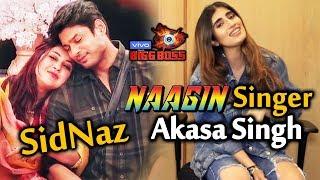 Exclusive: Naagin Singer Akasa Dedicates Song To SIDNAZ | Sidharth - Shehnaz | Bigg Boss 13
