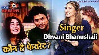 Exclusive: Singer Dhvani Bhanushali Reveals Her Favorite Contestant? | Bigg Boss 13 Interview